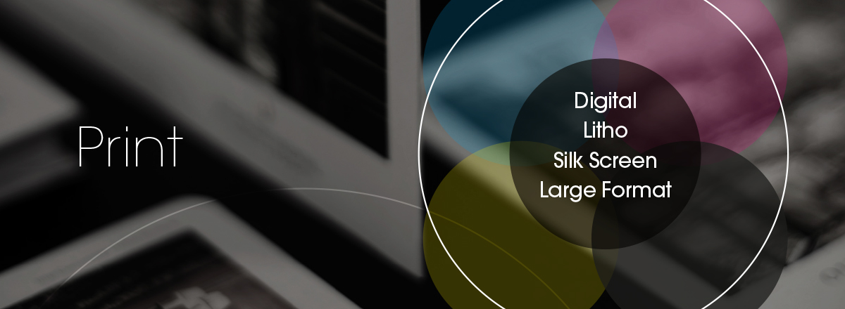 Print | Digital, Litho, Silk Screen, Large Format